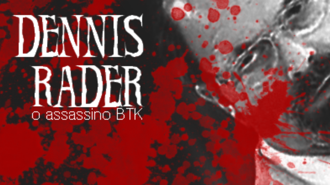Dennis Rader: O Assassino BTK